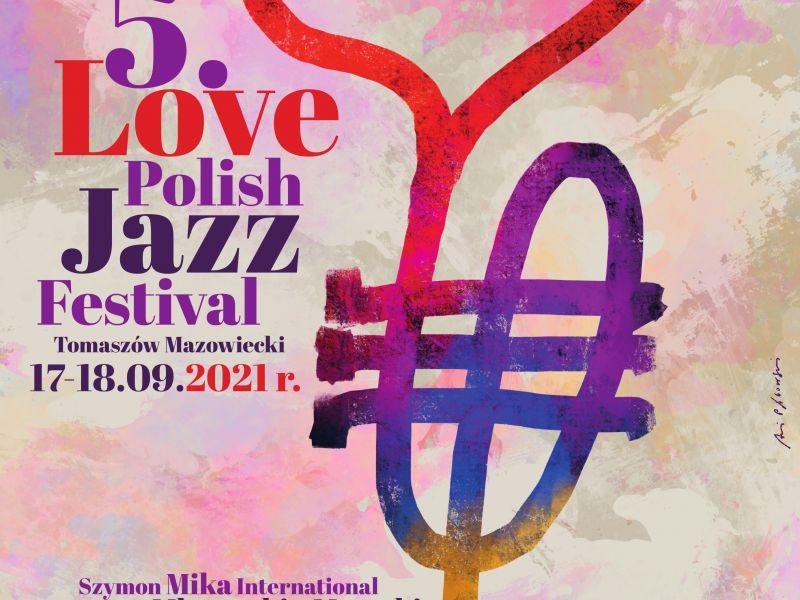 Na zdjęciu plakat Love Polish Jazz festival. Na plakacie motyw trąbki i serca