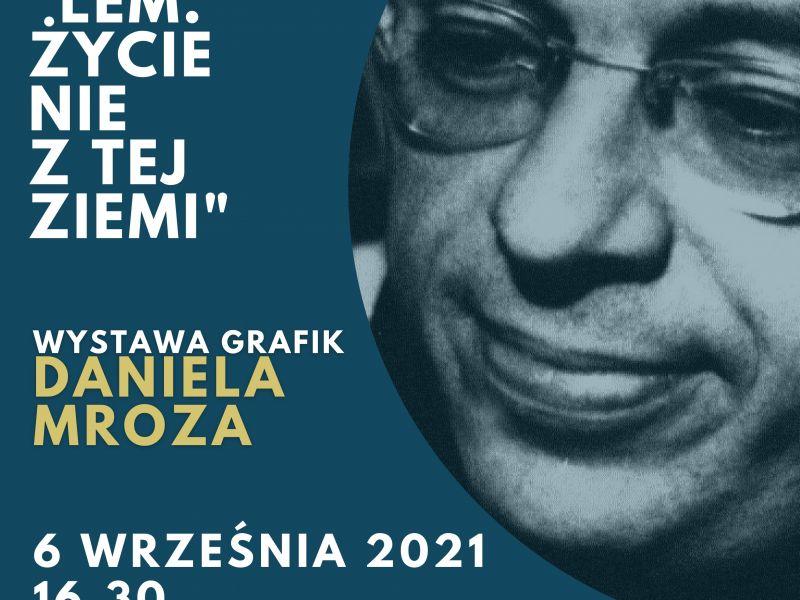 Na zdjęciu plakat prelekcji poświęconej życiu Stanisława Lema. Na plakacie twarz pisarza