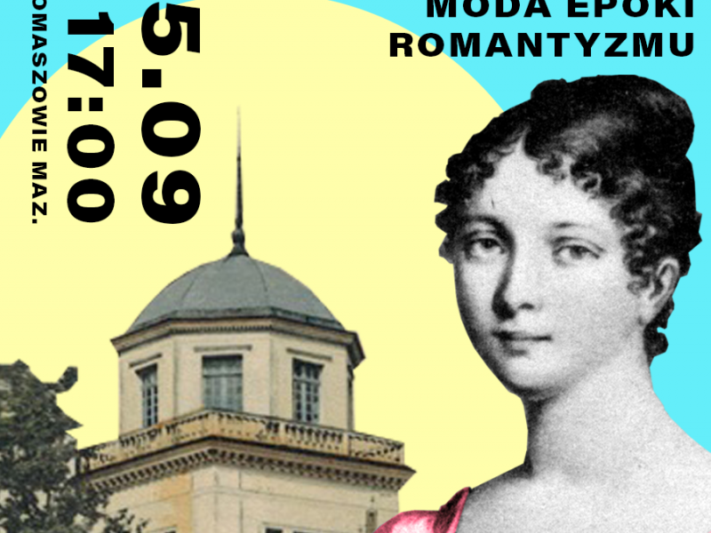 Plakat z grafiką przedstawiającą kobiietę w ubiorze sprzed wieków, w tle widać wieżę budynku Muzeum w Tomaszowie Mazoowieckim, dawny Pałac Ostrowskich, na plakacie informacje o dacie i godzinie wykładu o dawnej modzie