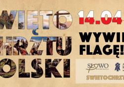 Wywieś Flagę – Akcja promująca Święto Chrztu Polski